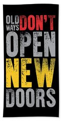 Old Ways Don't Open New Doors Gym Quotes Poster Beach Towel