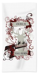 Ours Is The Fury Beach Towel