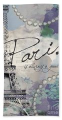 Paris Is Always A Good Idea Beach Towel