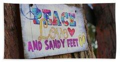 Peace Love And Sandy Feet Beach Towel