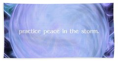 Practice Peace In The Storm Beach Towel
