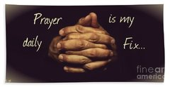 Prayer Is My Daily Fix Beach Sheet