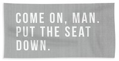 Put The Seat Down- Art By Linda Woods Beach Towel