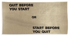 Quit Or Start? Beach Towel