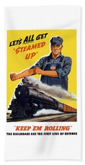 Railroads Are The First Line Of Defense Beach Towel
