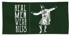 Real Men Wear Kilts Beach Towel by Heather Applegate