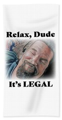 Relax, Dude Beach Towel