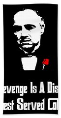 Revenge Is A Dish Best Served Cold - The Godfather Poster Beach Sheet