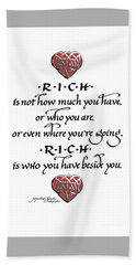 Rich Is Who You Have Beside You Beach Towel