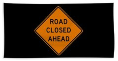 Road Closed T-shirt Beach Towel