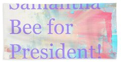 Samantha Bee For President Beach Towel