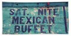 Saturday Nite Mexican Buffet Beach Towel