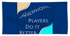 Saxophone Players Do It Better 5643.02 Beach Towel