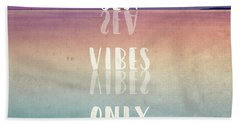 Sea Vibes Only Beach Towel