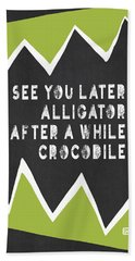 Beach Sheet featuring the painting See You Later Alligator by Lisa Weedn