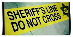 Beach Towel featuring the photograph Sheriff's Line - Do Not Cross by Nina Prommer