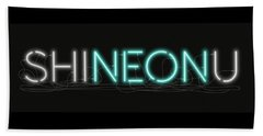 Shineonu - Neon Sign 1 Beach Towel
