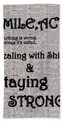 Smile, Act,like Nothing Is Wrong Beach Towel