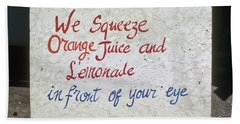 Squeezed Juice Sign Beach Towel
