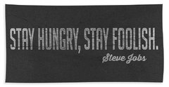 Steve Jobs Stay Hungry Stay Foolish Beach Towel