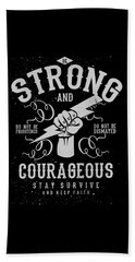 Strong And Courageous Beach Towel