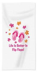 Surfer Art - Life Is Better In Flip Flops Beach Towel