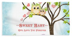 Sweet Baby - Owl Love You Forever Nursery Beach Towel