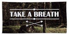 Take A Breath Beach Towel