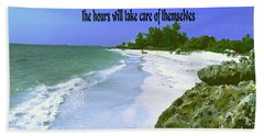 Take Care Of The Minutes Beach Towel by Gary Wonning