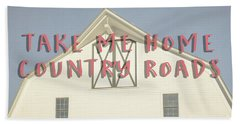 Take Me Home Country Roads Beach Sheet by Edward Fielding