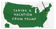 Taking A Vacation From Trump Beach Towel