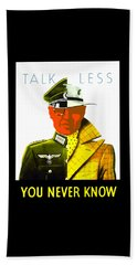 Talk Less You Never Know Beach Towel
