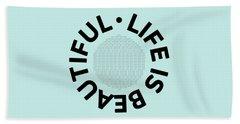Text Art Life Is Beautiful - Carpe Diem Beach Towel