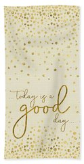 Text Art Today Is A Good Day - Glittering Gold Beach Towel
