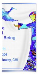 The Art Of Being. . .  Beach Towel