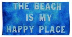 The Beach Is My Happy Place 2 Beach Towel