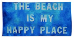 The Beach Is My Happy Place 2 Beach Towel