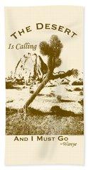 The Desert Is Calling And I Must Go - Brown Beach Towel