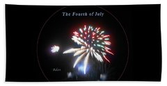 Beach Towel featuring the photograph The Fourth Of July by Felipe Adan Lerma