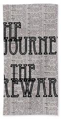 The Journey Is The Reward Beach Towel