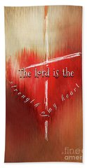 The Lord Is The Strength Of My Heart Beach Towel