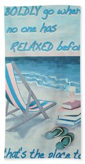 The  Place To Be Beach Towel