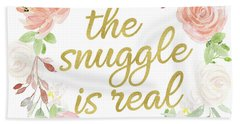 The Snuggle Is Real Wall Art Baby Girl  Nursery Pillow Boho Blush Gold Beach Towel