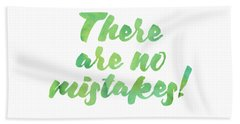 There Are No Mistakes Beach Towel