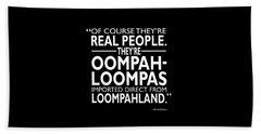 Theyre Oompa Loompas Beach Sheet by Mark Rogan