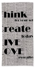 Think For Your Self, Create Today, Live Love Everafter Beach Towel