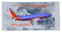 This Is Your Captain Speaking Southwest Airlines Beach Towel