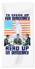 To Speak Up For Democracy Read Up On Democracy Beach Towel