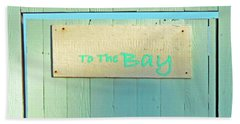 Beach Towel featuring the photograph To The Bay by Joe Jake Pratt