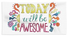Today Will Be Awesome Beach Sheet by Whitney Morton
